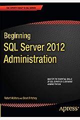 Beginning SQL Server 2012 Administration (Expert's Voice in SQL Server) Paperback