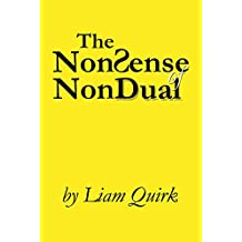The NonSense of NonDual: From Mindfulness to Oneness