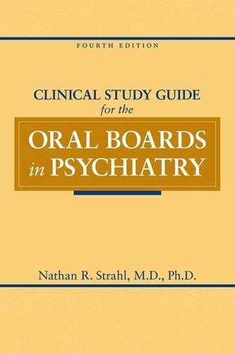 Clinical Study Guide for the Oral Boards in Psychiatry