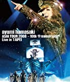 ayumi hamasaki ASIA TOUR 2008 `10th Anniversary` Live in TAIPEI [Blu-ray]