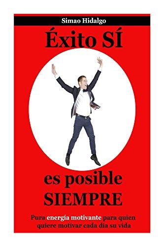 Descargar Libro Exito Si, Es Posible Siempre: Pura Energía Motivante Para Estas Navidades Simao Hidalgo