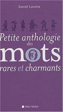 Petite anthologie des mots rares et charmants par Lacotte