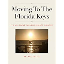 Moving To The Florida Keys: It's An Island Paradise, Right? Right???