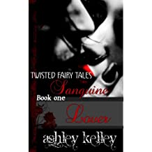 Twisted Fairy Tales (Book One) The Sanguine Lover