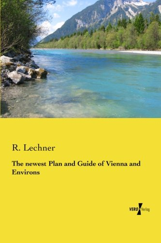 The newest Plan and Guide of Vienna and Environs