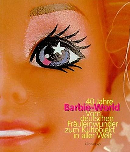 40 Jahre Barbie-World: Vom deutschen Fräuleinwunder zum Kultobjekt in aller Welt