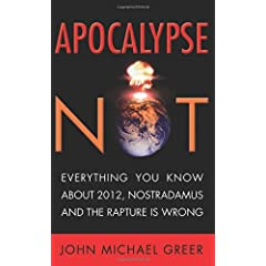 Learn more about the book, Apocalypse Not: Everything You Know About 2012, Nostradamus and the Rapture is Wrong