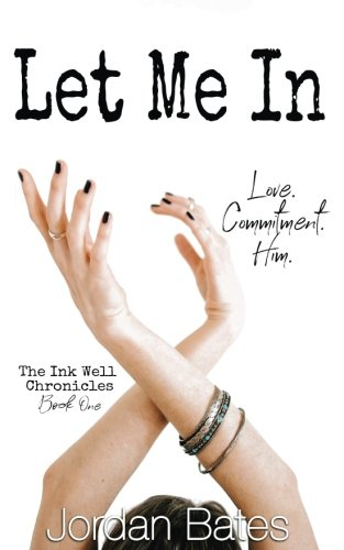 Let Me In (The Ink Well Chronicles: Book One)