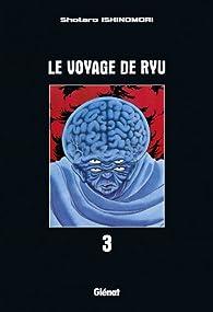 Le voyage de Ryu, tome 3 par Shotaro Ishinomori