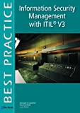 Information Security Management with ITIL V3, Jacques A. Cazemier and Paul Overbeek, 908753552X