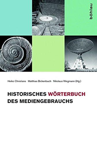 Historisches Worterbuch Des Mediengebrauchs: Band 1 (German Edition)