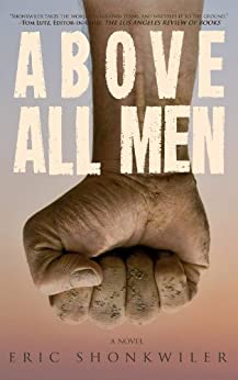 Above All Men by [Shonkwiler, Eric]