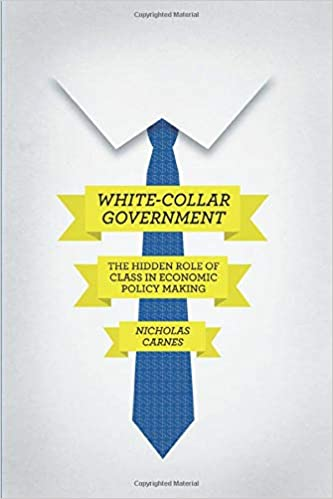 White Collar Government The Hidden Role Of Class In