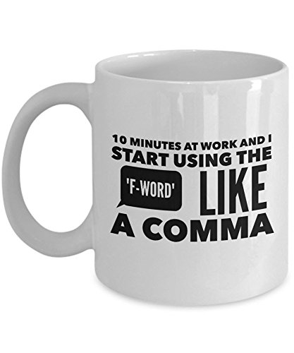 Amazon Com Funny Office Coffee Mug 10 Minutes At Work And I Start