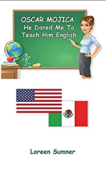 Download for free Oscar Mojica: He Dared Me to Teach Him English