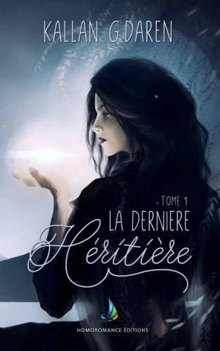 E.b.o.o.k La Dernière Héritière (Volume 1) (French Edition) R.A.R