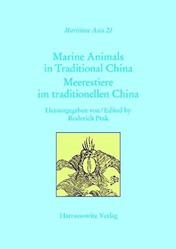 Marine Animals in Traditional China: Meerestiere im traditionellen China (Maritime Asia) (Traditional China)