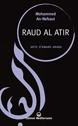 Raud Al Atir: arte d'amare araba (Saperi d'oriente) (Italian ()
