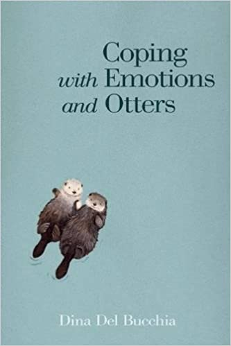 Coping with Emotions and Otters: Amazon ca: Dina Del Bucchia