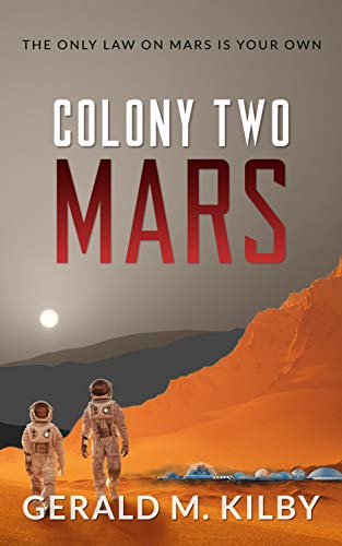 (Colony Two Mars: Fast Paced Scifi Thriller (Colony Mars Book 2))