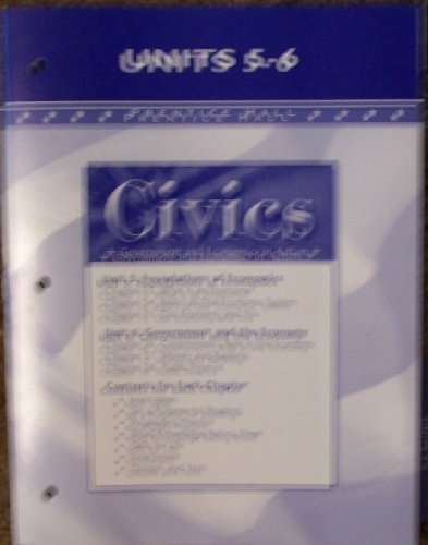 Civics: Government and Economics in Action, Units 5-6, 2005, Prentice Hall (Civics Government And Economics In Action Teacher Edition)