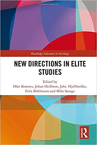 New Directions in Elite Studies (Routledge Advances in Sociology