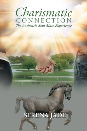 Charismatic Connection: The Authentic Soul Mate Experience