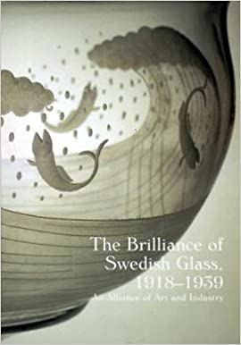 Book The Brilliance of Swedish Glass, 1918-1939: An Alliance of Art and Industry by Derek E.;Stritzler-Levine, Nina Ostergard (1996-05-03)