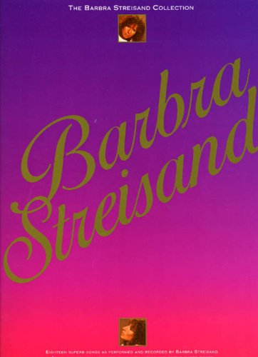 Barbra Streisand: [the Barbra Streisand collection] (Piano Vocal Guitar)