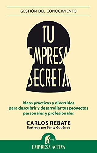 Descargar Libro Tu Empresa Secreta Santiago Gutiérrez Gómez
