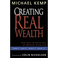 Creating Real Wealth: The Four Dimensions of Wealth Creation