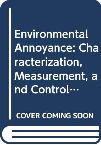 Environmental Annoyance: Characterization, Measurement, and Control (Developments in Toxicology and Environmental Science)