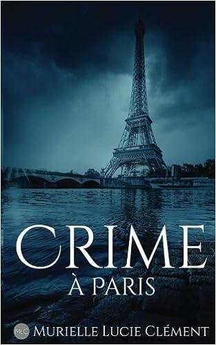 Crime à Paris de Murielle Lucie Clément 41mwerk2-TL._SX311_BO1,204,203,200_