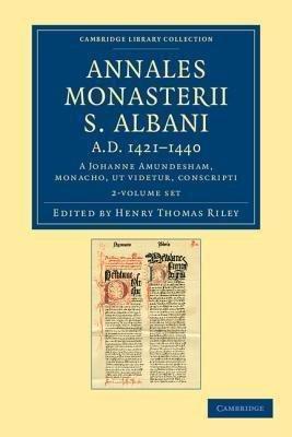 Download Annales monasterii S. Albani AD 1421-1440 2 Volume Set : A Johanne Amundesham, monacho, ut videtur, conscripti(Paperback) - 2012 Edition ebook