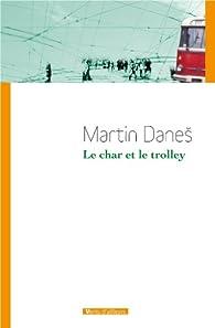 Le char et le trolley par Martin Danes