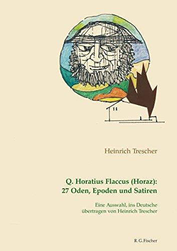 Q. Horatius Flaccus (Horaz): 27 Oden, Epoden und Satiren.: Eine Auswahl, ins Deutsche übertragen von Heinrich Trescher. (Fischer & Fischer Medien) (German Edition)