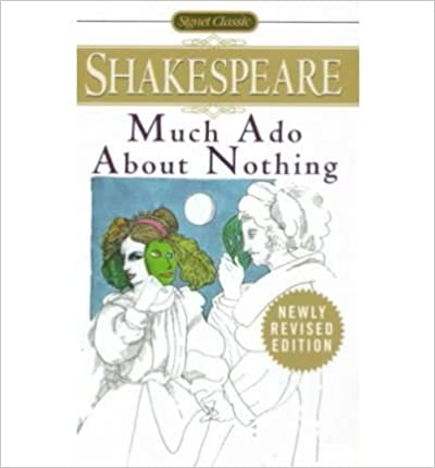 Much Ado about Nothing: With New and Updated Critical Essays and a Revised Bibliography (Shakespeare Series)- Common