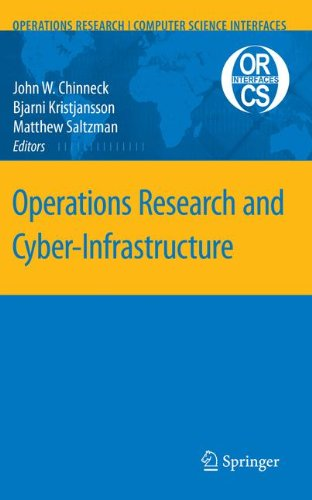 Read Online Operations Research and Cyber-Infrastructure (Operations Research/Computer Science Interfaces Series) ebook