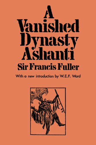 A Vanished Dynasty - Ashanti (Cass library of African studies. General studies) Pdf