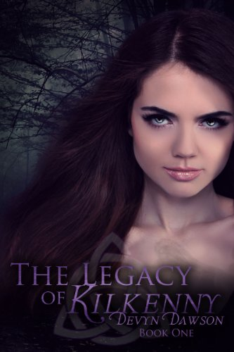 The Legacy of Kilkenny (The Legacy of Kilkenny Saga Book 1) by [Dawson, Devyn]