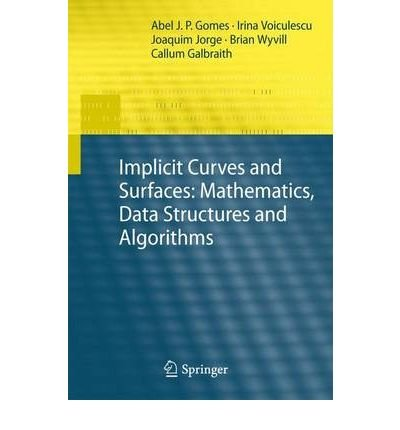 [ [ [ Implicit Curves and Surfaces: Mathematics, Data Structures and Algorithms (Printing.)[ IMPLICIT CURVES AND SURFACES: MATHEMATICS, DATA STRUCTURES AND ALGORITHMS (PRINTING.) ] By Gomes, Abel J. P. ( Author )May-01-2009 Hardcover by Springer