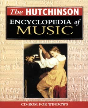 - The Hutchinson Encyclopedia of Music