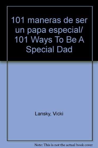 101 Maneras de Ser Un Papa Especial
