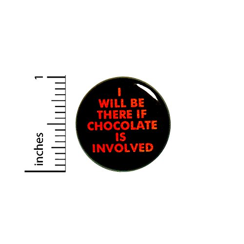 Funny Button I Will Be There If Chocolate Is Involved Halloween Backpack Jacket Costume Pin 1