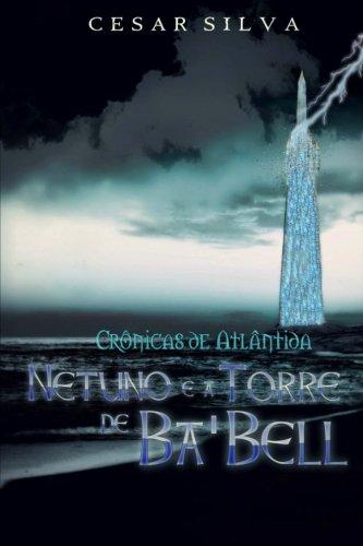 Crônicas de Atlântida: Netuno e a Torre de Ba'Bell (Volume 5) (Portuguese Edition)