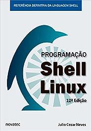 Programação Shell Linux: Referência Definitiva da Linguagem Shell
