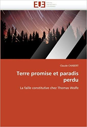 Terre promise et paradis perdu: La faille constitutive chez Thomas Wolfe (French Edition) by CHABERT, Claude (2010)