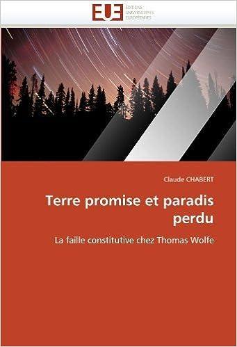 Book Terre promise et paradis perdu: La faille constitutive chez Thomas Wolfe (French Edition) by CHABERT, Claude (2010)