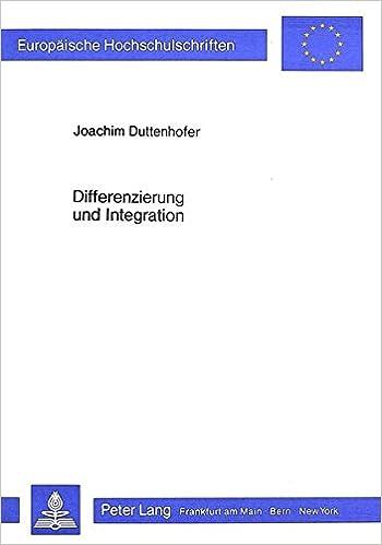 Book Differenzierung und Integration: Grundlagen der Organisationsforschung (Europäische Hochschulschriften / European University Studies / Publications Universitaires Européennes) (German Edition)