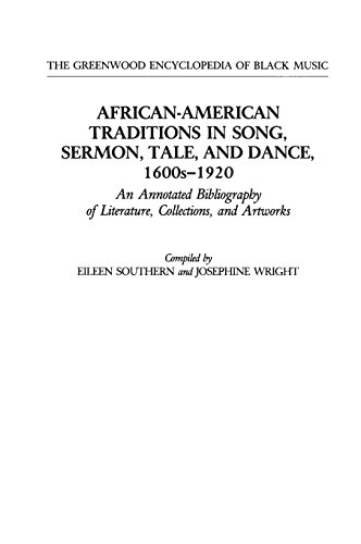 Search : African-American Traditions in Song, Sermon, Tale, and Dance, 1600s-1920: An Annotated Bibliography of Literature, Collections, and Artworks (The Greenwood Encyclopedia of Black Music)